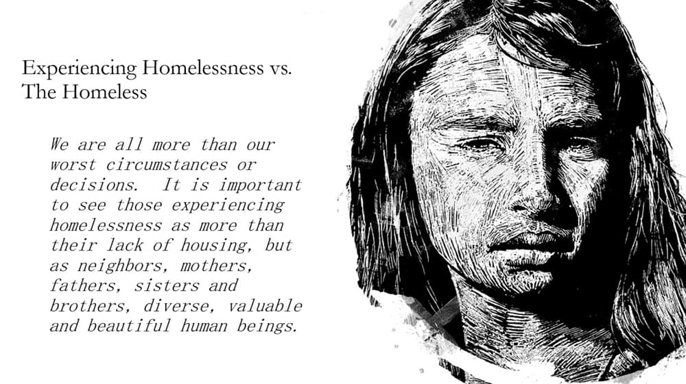 Experiencing Homelessness vs The Homeless